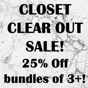 *25% OFF* CLOSET CLEAN OUT